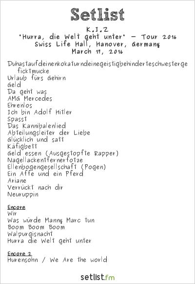 "K.I.Z. Setlist Swiss Life Hall, Hanover, Germany, ""Hurra, die Welt geht unter"" - Tour 2016"