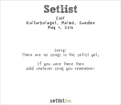 CWF Setlist Kulturbolaget, Malmö, Sweden 2016