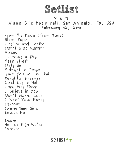 Y & T Setlist Alamo City Music Hall, San Antonio, TX, USA 2016