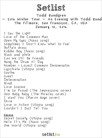 Todd Rundgren Setlist The Fillmore, San Francisco, CA, USA 2016, 2015 - 2016 Winter Tour - An Evening With Todd Rundgren