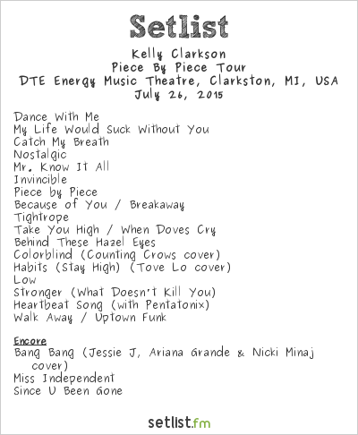 Kelly Clarkson Setlist DTE Energy Music Theatre, Clarkston, MI, USA 2015, Piece By Piece Tour