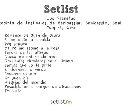 Los Planetas Setlist Benicàssim 2015 2015