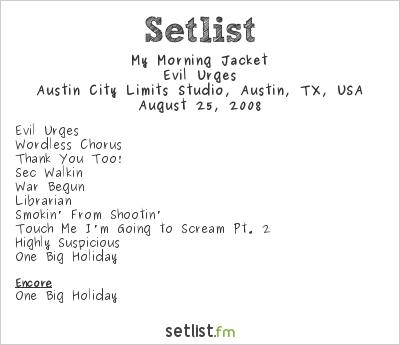 My Morning Jacket Setlist Austin City Limits Studio, Austin, TX, USA 2008, Evil Urges
