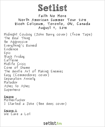 Faith No More Setlist Ricoh Coliseum, Toronto, ON, Canada, North American Summer Tour 2015