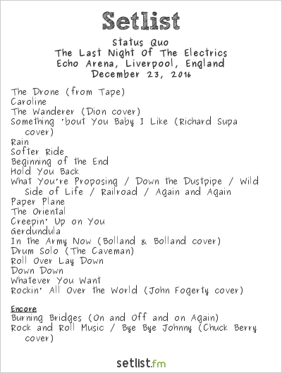Status Quo Setlist Echo Arena, Liverpool, England 2016, The Last Night of the Electrics