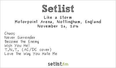 Like a Storm Setlist Motorpoint Arena, Nottingham, England 2016