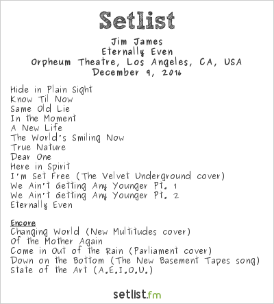 Jim James Setlist Orpheum Theatre, Los Angeles, CA, USA 2016, Eternally Even