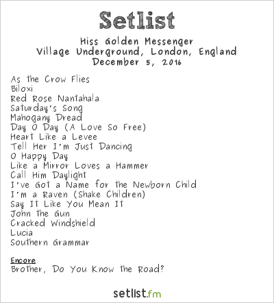 Hiss Golden Messenger Setlist Village Underground, London, England 2016