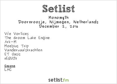Monomyth Setlist Doornroosje, Nijmegen, Netherlands 2016