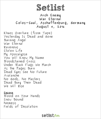 Arch Enemy Setlist Colos-Saal, Aschaffenburg, Germany 2016, War Eternal