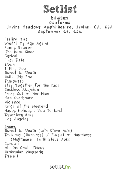 blink‐182 Setlist Irvine Meadows, Irvine, CA, USA 2016, California Summer Tour