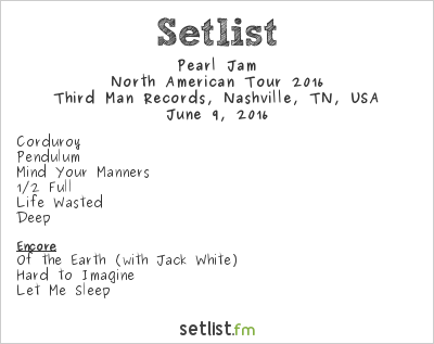 Pearl Jam at Third Man Records, Nashville, TN, USA Setlist