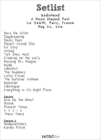 Radiohead Setlist Le Zénith, Paris, France 2016, A Moon Shaped Pool