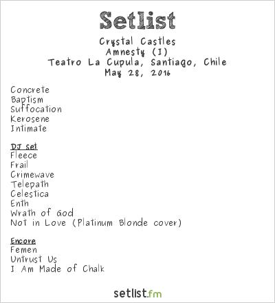 Crystal Castles Setlist Teatro La Cúpula, Santiago, Chile 2016