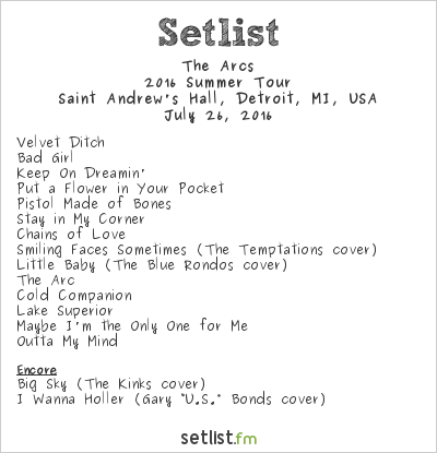 The Arcs Setlist Saint Andrew's Hall, Detroit, MI, USA 2016, 2016 Summer Tour