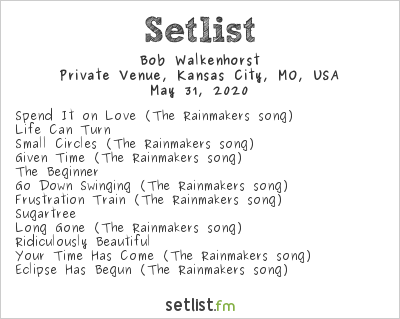 Bob Walkenhorst Setlist Private Venue, Kansas City, MO, USA 2020