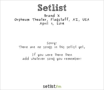Brand X at Orpheum Theater, Flagstaff, AZ, USA Setlist