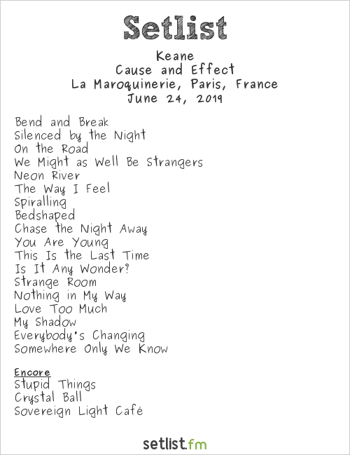 Keane Setlist La Maroquinerie, Paris, France 2019, Cause and Effect