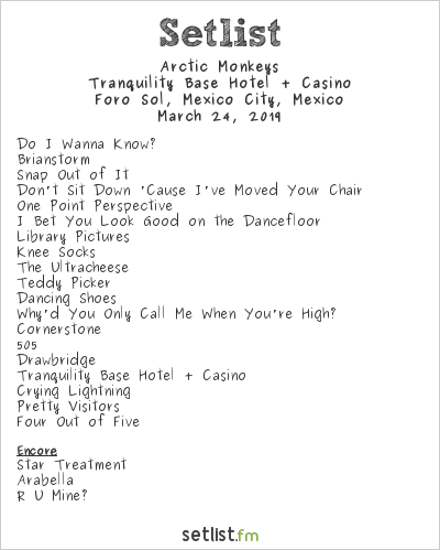 Arctic Monkeys Setlist Foro Sol, Mexico City, Mexico 2019, Tranquility Base Hotel + Casino