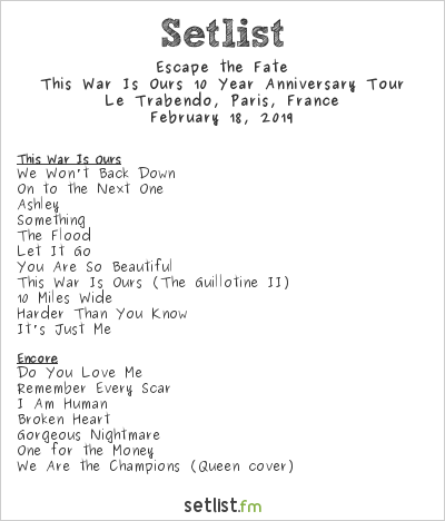 Escape the Fate Setlist Le Trabendo, Paris, France 2019, This War Is Ours 10 Year Anniversary Tour