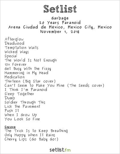 Garbage Setlist Arena Ciudad de México, Mexico City, Mexico 2018, 20 Years Paranoid