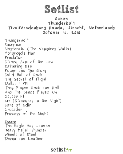 Saxon Setlist TivoliVredenburg Ronda, Utrecht, Netherlands 2018, Thunderbolt