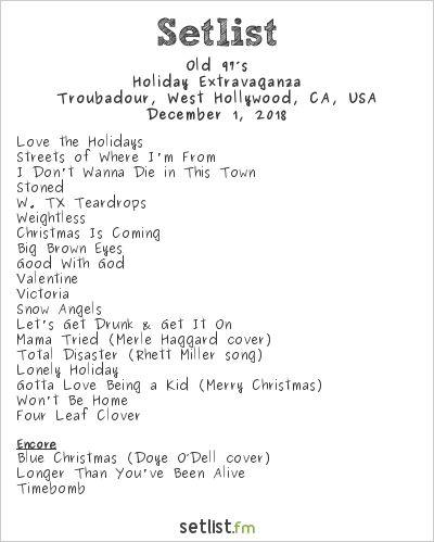 Old 97's Setlist Troubadour, West Hollywood, CA, USA 2018, Holiday Extravaganza