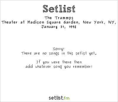The Trammps at The Theater at Madison Square Garden, New York, NY, USA Setlist