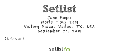 John Mayer Setlist Crossroads Guitar Festival 2019, World Tour 2019