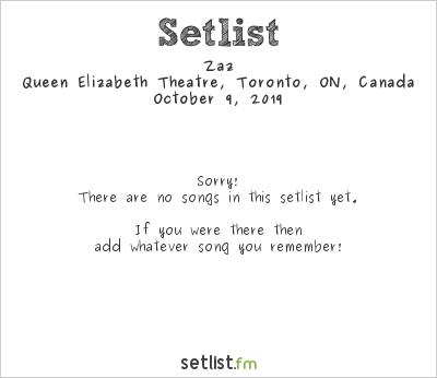 Zaz at Queen Elizabeth Theatre, Toronto, ON, Canada Setlist
