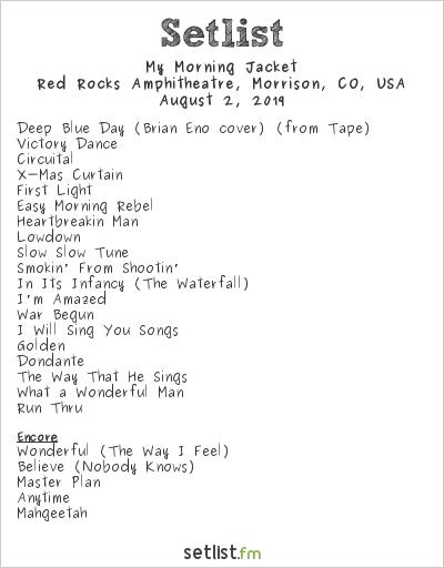 My Morning Jacket Setlist Red Rocks Amphitheatre, Morrison, CO, USA 2019