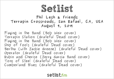 Phil Lesh & Friends Setlist Terrapin Crossroads, San Rafael, CA, USA 2019