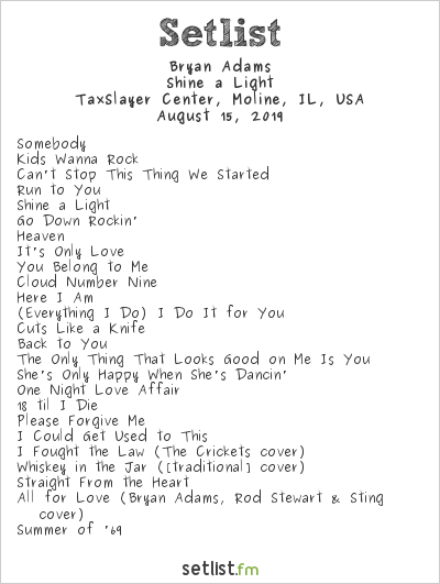 Bryan Adams Setlist TaxSlayer Center, Moline, IL, USA 2019, Shine a Light