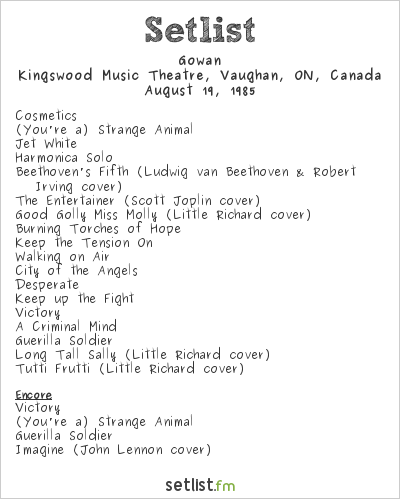Gowan Setlist Kingswood Music Theatre, Vaughan, ON, Canada 1985