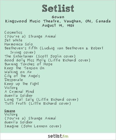 Gowan Setlist Kingswood Music Theatre, Vaughan, ON, Canada 1985