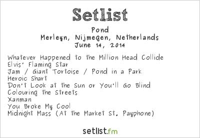 Pond Setlist Merleyn, Nijmegen, Netherlands 2014