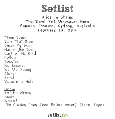 Alice in Chains Setlist Enmore Theatre, Sydney, Australia 2014, The Devil Put Dinosaurs Here