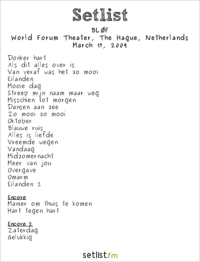 BLØF Setlist World Forum Theater, The Hague, Netherlands 2009
