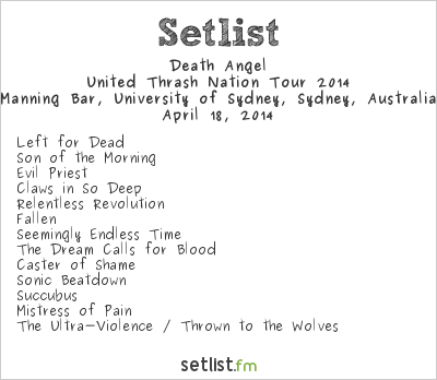 Death Angel Setlist Manning Bar, University of Sydney, Sydney, Australia, United Thrash Nation Tour 2014