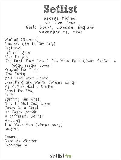 George Michael Setlist Earls Court, London, England 2006, 25 Live Tour