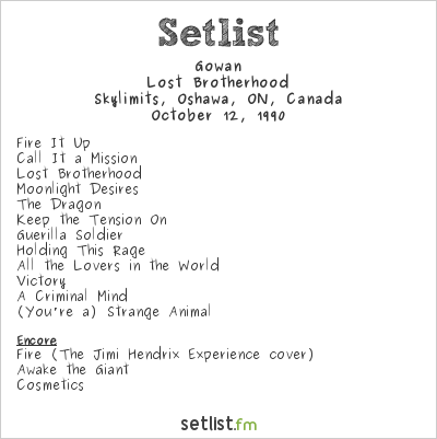 Gowan Setlist Skylimits, Oshawa, ON, Canada 1990, Lost Brotherhood