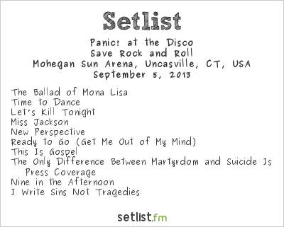 Panic! at the Disco Setlist Mohegan Sun Arena, Uncasville, CT, USA 2013, Save Rock and Roll