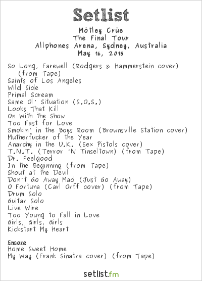 Mötley Crüe Setlist Allphones Arena, Sydney, Australia 2015, The Final Tour