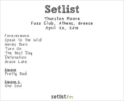 Thurston Moore Setlist Fuzz Club, Athens, Greece 2015