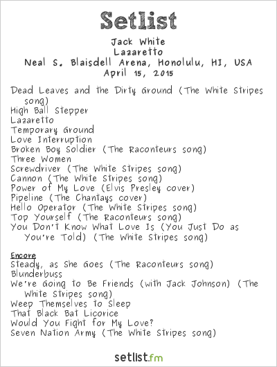 Jack White at Neal S. Blaisdell Arena, Honolulu, HI, USA Setlist