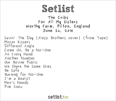 The Cribs Setlist Glastonbury Festival 2015 2015, For All My Sisters