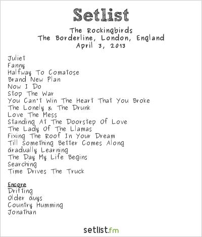 The Rockingbirds Setlist The Borderline, London, England 2013
