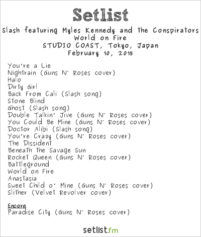 Slash feat. Myles Kennedy & The Conspirators Setlist Shinkiba Studio Coast, Tokyo, Japan 2015, World on Fire Tour