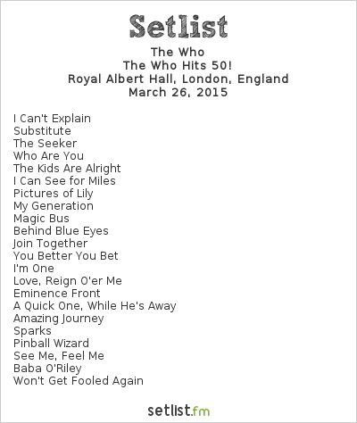 The Who Setlist Teenage Cancer Trust 2015 2015, The Who Hits 50!