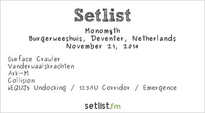Monomyth Setlist Burgerweeshuis, Deventer, Netherlands 2014
